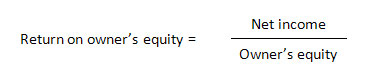 Return on owners equity = net income / owners equity