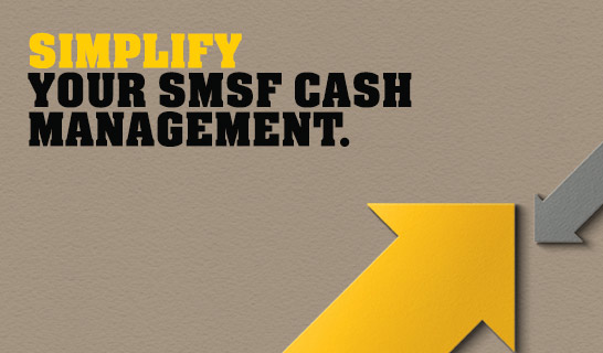 Simplify cash management with an SMSF cash account