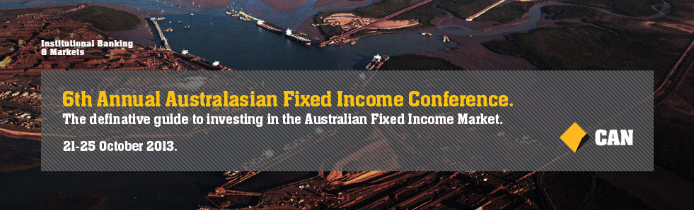6th Annual Australasian Fixed Income Conference 21-15 October 2013