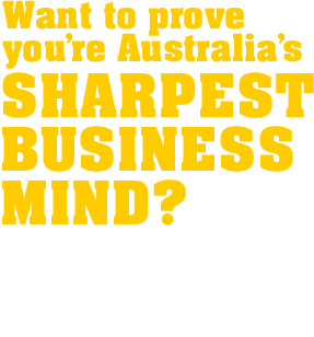 Want to prove you're Australia's Sharpest Business Mind? With CommBank you can.